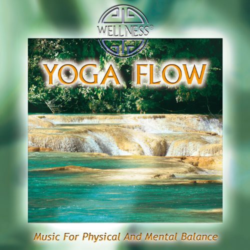 Yoga Flow: Music for Physical and Mental Balance