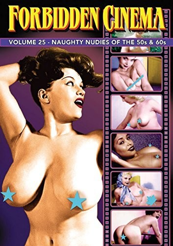 Forbidden Cinema: Volume 25 - Naughty Nudes of the 50s & 60s
