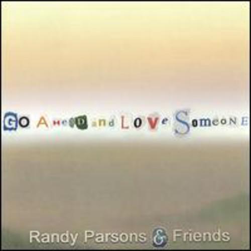 Go Ahead & Love Someone