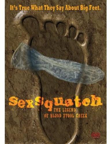 Sexsquatch: Legend of Blood Stool Creek