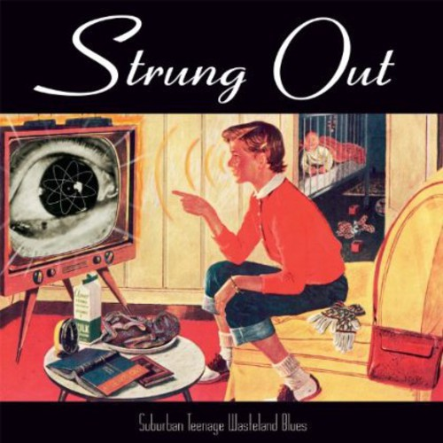 Strung Out - Suburban Teenage Wasteland Blues