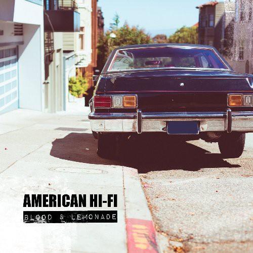 American Hi-Fi : Blood & Lemonade