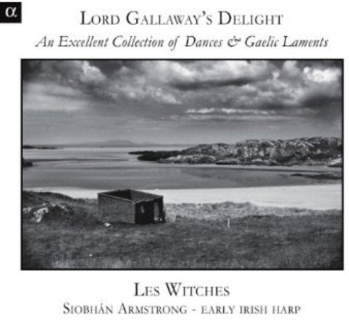 Lord Gallaway's Delight: An Excellent Collection