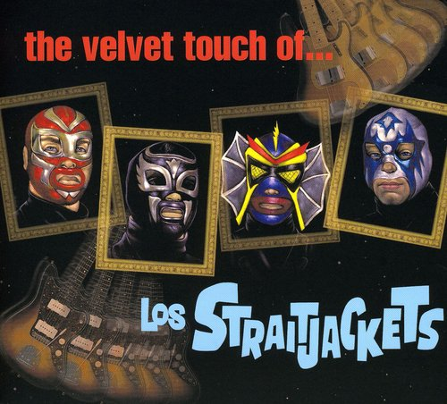 Los Straitjackets - Velvet Touch Of Los Straitjack