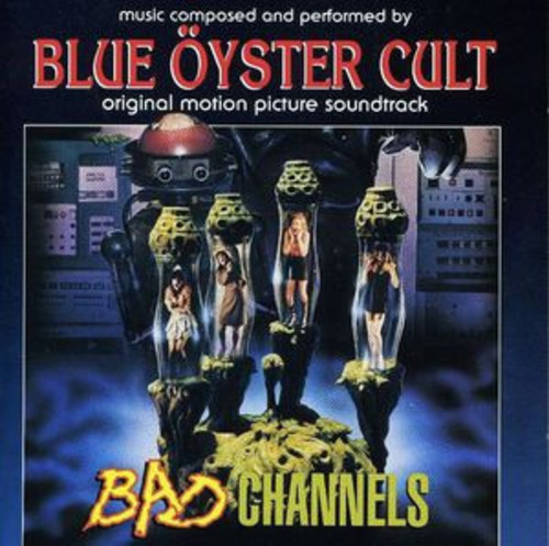 Blue Oyster Cult - Bad Channels (Original Motion Picture Soundtrack)