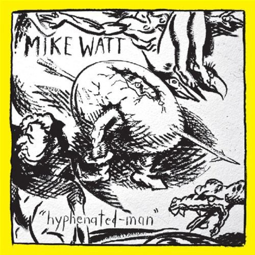 Mike Watt - Hyphenated-Man [LP]
