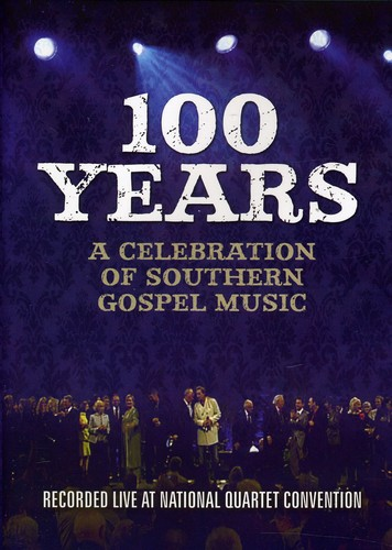 100 Years: A Celebration of Southern Gospel Music