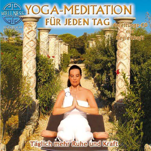 Yoga Meditation Fur Jeden Tag: Taglich Mehr Ruhe