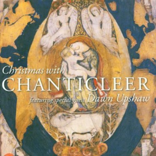 Christmas with Chanticleer Featuring Dawn Upshaw