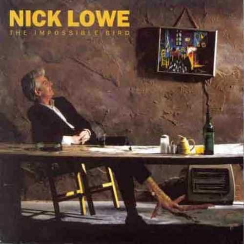 Nick Lowe - Impossible Bird