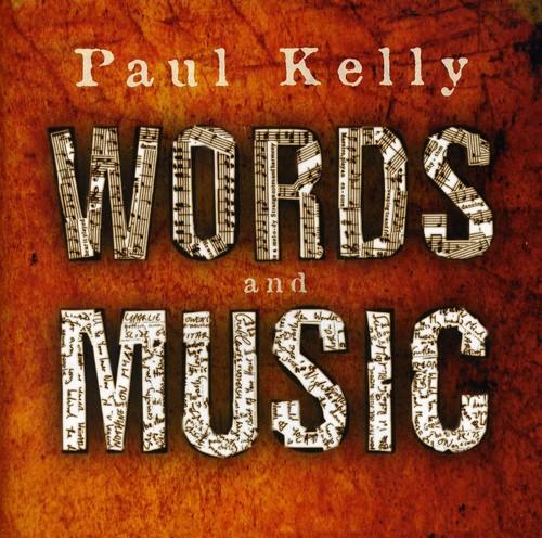 Paul Kelly - Words & Music