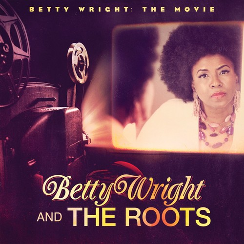 Betty Wright & The Roots - Betty Wright: The Movie
