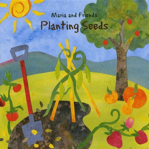 Maria & Friends: Planting Seeds