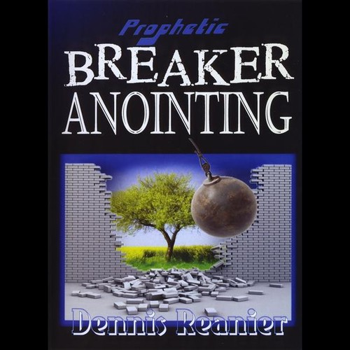 Prophetic Breaker Anointing