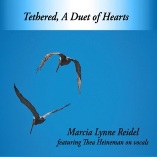 Marcia Lynne Reidel - Tethered, A Duet Of Hearts