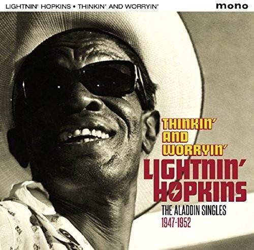 Lightnin' Hopkins - Thinkin & Worryin: Aladdin Singles 1947-1952 (Uk)