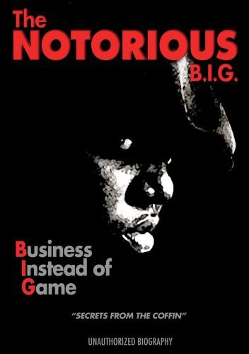 Notorious B.i.g. - Business Instead of Game - Unauthorized