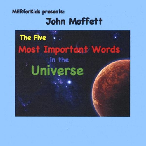 Five Most Important Words in the Universe