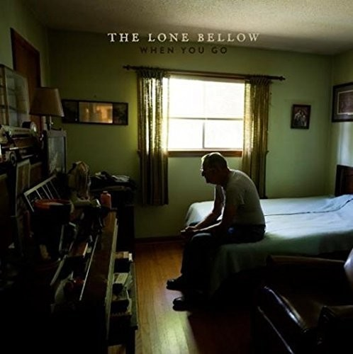 The Lone Bellow - When You Go