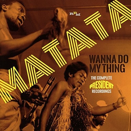 Matata - Wanna Do My Thing: Complete President Recordings