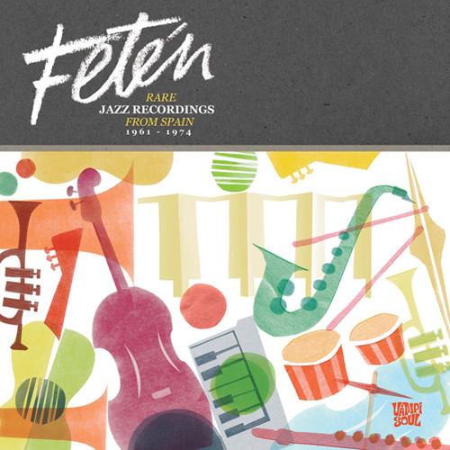 Feten: Rare Jazz Recordings From Spain