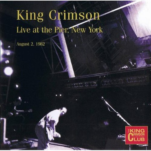 King Crimson Collectors' Club Live at the Pier NYC