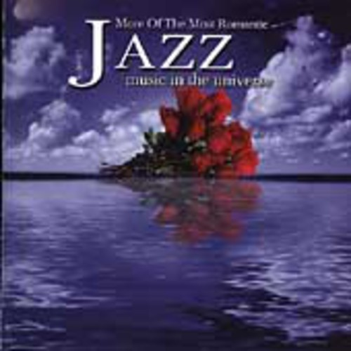 More Of The Most Romantic Jazz Music In The Univer - More Of The Most Romantic Jazz Music In The Univer