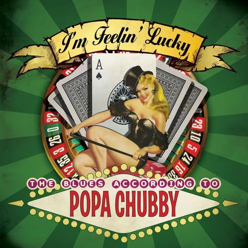 Popa Chubby - I'm Feelin Lucky