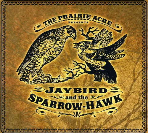 Jaybird & Sparrow-Hawk