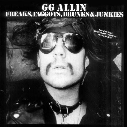 Gg Allin - Freaks, Faggots, Drunks and Junkies