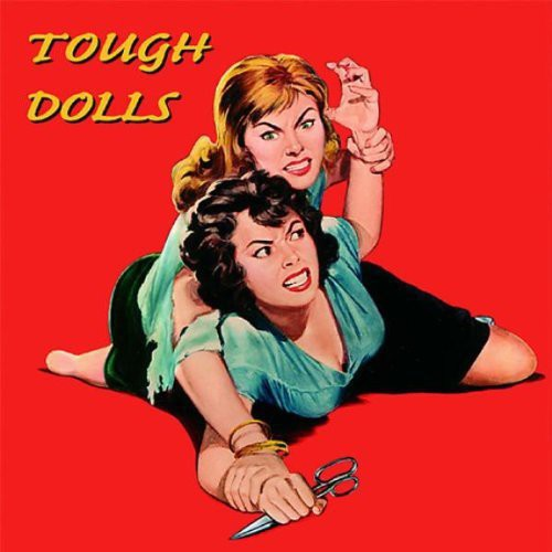 Tough Dolls