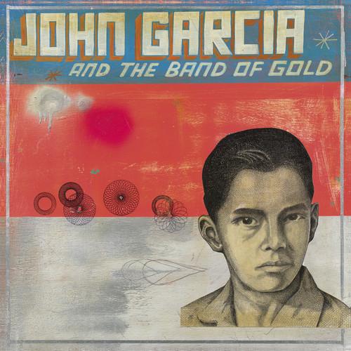 John Garcia - John Garcia & Band Of Gold