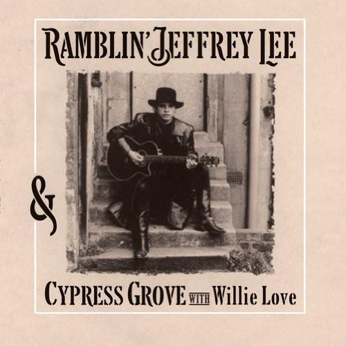 Ramblin' Jeffrey Lee & Cypress Grove with Willie