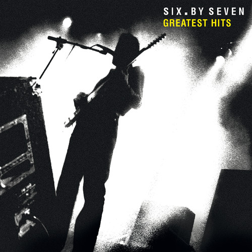 Six By Seven /  Greatest Hits