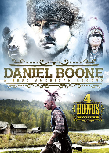 Daniel Boone: A True American Legend (With 4 Bonus Movies)