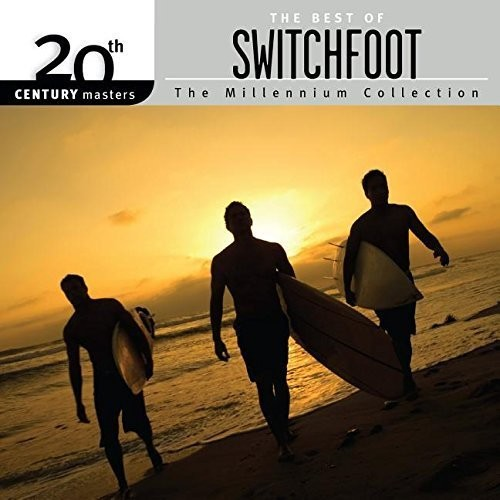 Switchfoot - Millennium Collection: 20th Century Masters