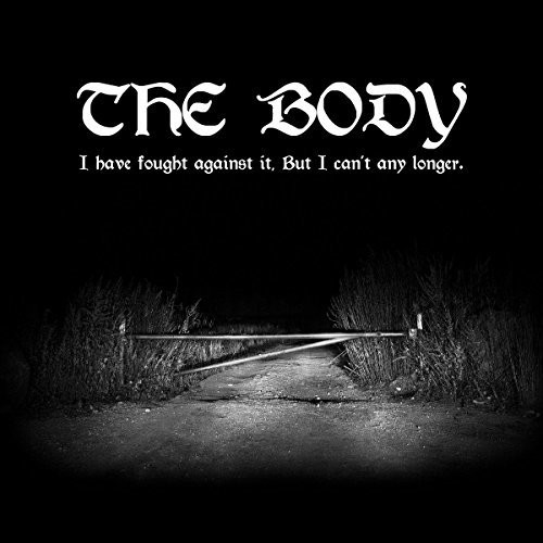 The Body - I Have Fought Against It, But I Can't Any Longer [LP]