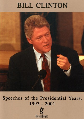 Bill Clinton: Speeches of the Presidential Years, 1993-2001
