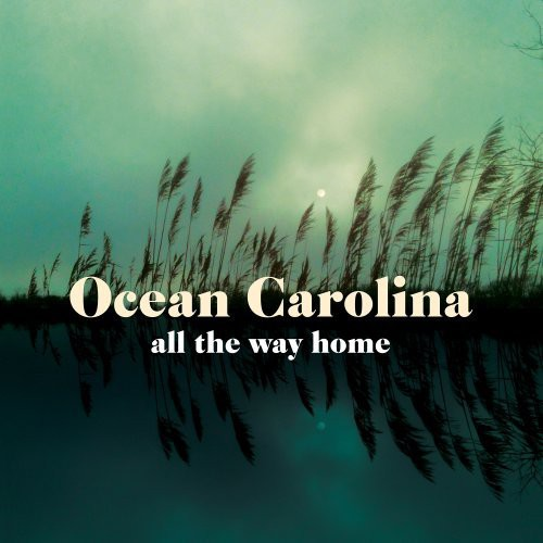Ocean Carolina - All the Way Home
