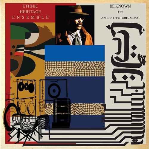 Ethnic Heritage Ensemble - Be Known Ancient/Future/Music