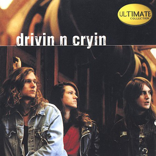 Drivin N Cryin - Ultimate Collection