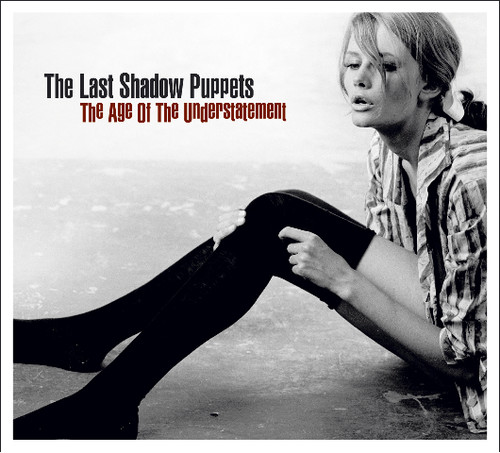 The Last Shadow Puppets - Age of the Understatement