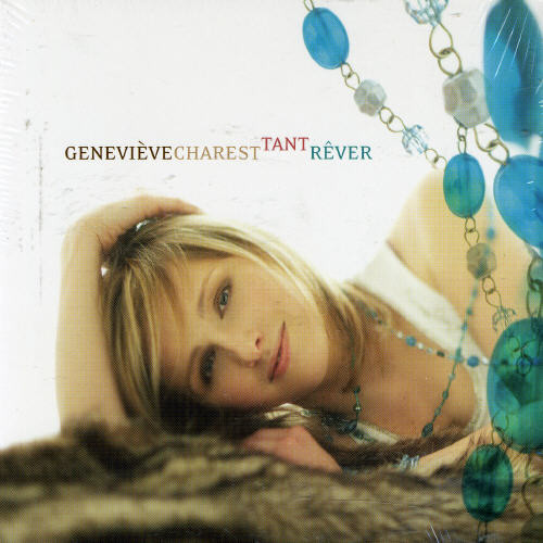Genevieve Charest - Tant Rever