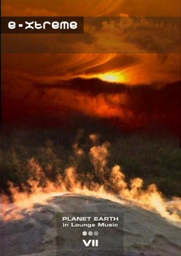 Planet Earth: Volume 7: E-xtreme