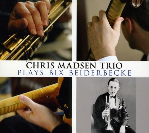 Chris Madsen Trio Plays Bix Beiderbecke