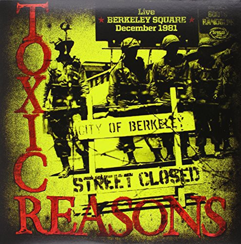 Toxic Reasons - Live Berkeley Square: December 1981