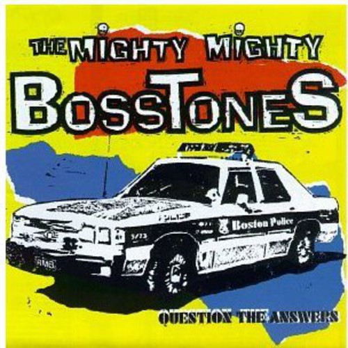 The Mighty Mighty Bosstones-Question the Answers