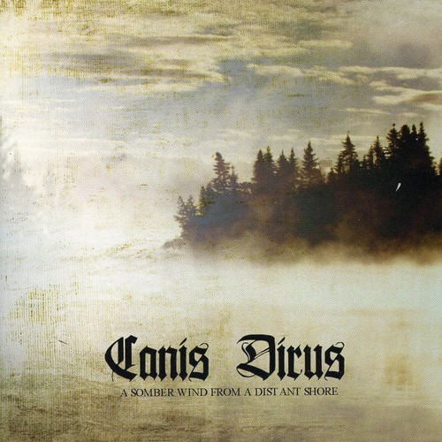 Canis Dirus - A Somber Wind From A Distant Shore