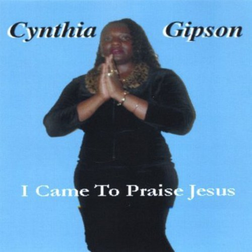 I Came to Praise Jesus