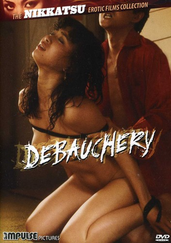 Debauchery (The Nikkatsu Erotic Films Collection)